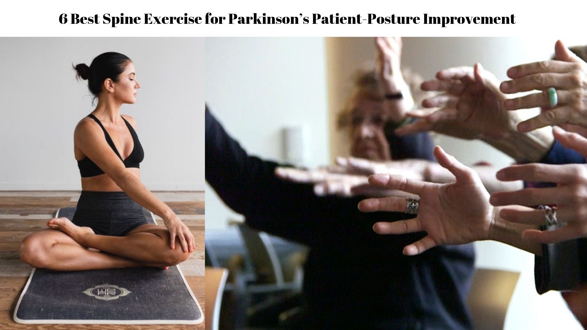 6 Best Spine Exercise for Parkinson's Patient-Posture Improvement