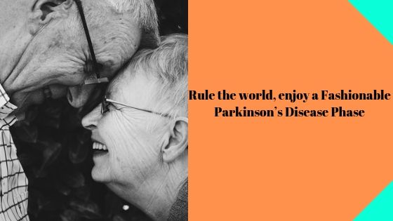 Enjoy-Fashionable Parkinson- Disease-Phase